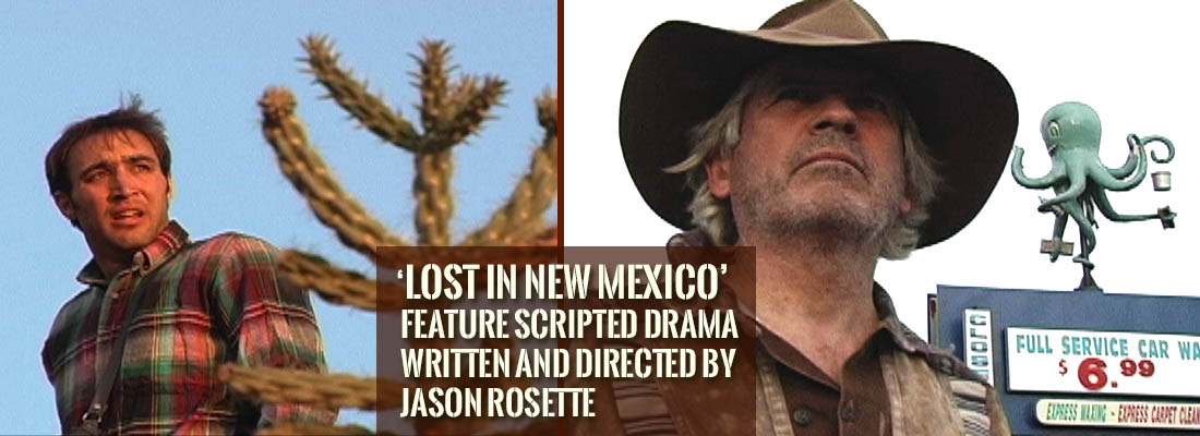 'Lost in New Mexico' is a feature scripted drama written and directed by Jason Rosette