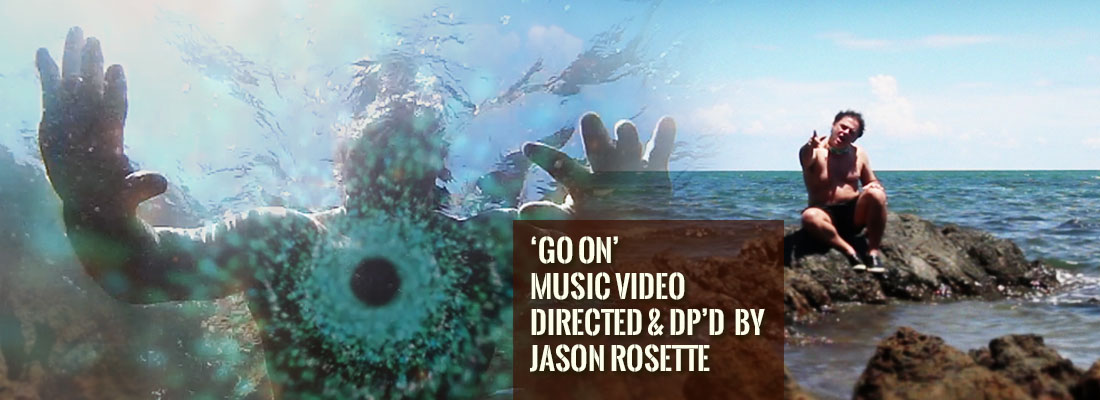 'Go On' is a music video directed and DP'd by writer-director Jason Rosette