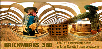 'BrickWorks 360' is a 360 immersive video documentary by Jason Rosette