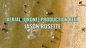 Aerial drone video production reel for Jason Rosette