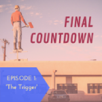 'Final Countdown: The Trigger' (Episode 1) - Audiobook narrated by Jason Rosette