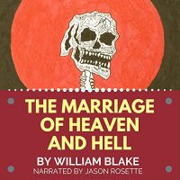 'The Marriage of Heaven and Hell' - a Literary classic by William Blake, narrated & produced by Jason Rosette